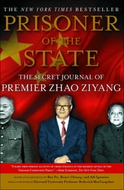 Prisoner of the State - The Secret Journal of Premier Zhao Ziyang ebook by Zhao Ziyang, Adi Ignatius, Bao Pu,...