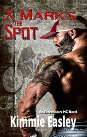 X Marks the Spot ebook by Kimmie Easley