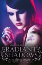Radiant Shadows ebook by Melissa Marr