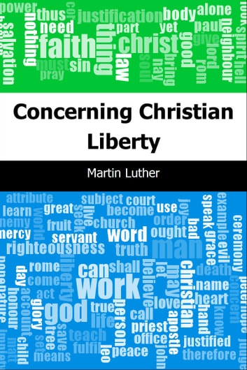 overview of martin luthers christian liberty essay Martin luthers 95 theses works of martin luther martin luther concerning christian liberty commentary on the edition solutions problem solution essay example.