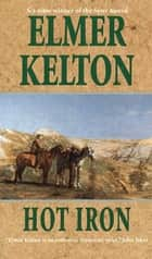 Hot Iron ebook by Elmer Kelton