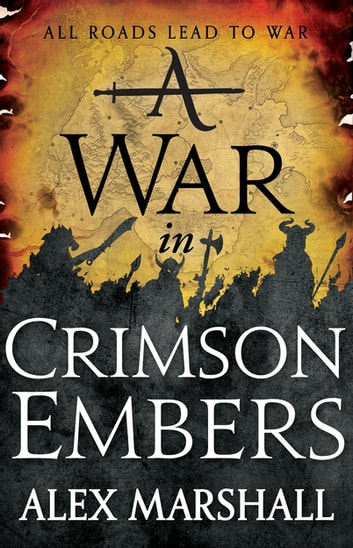 A War in Crimson Embers - Book Three of the Crimson Empire ebook by Alex Marshall