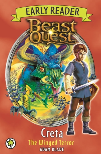 Beast Quest Early Reader: Creta the Winged Terror ebook by Adam Blade