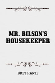 Mr. Bilson's Housekeeper ebook by Bret Harte