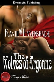 The Wolves of Argonne ebook by Kastil Eavenshade
