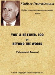 You`ll be ether, too or beyond the world ebook by Stefan Dumitrescu