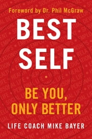 Best Self - Be You, Only Better ebook by Mike Bayer