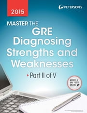 Master the GRE 2015: Diagnosing Strengths and Weaknesses - Part II of V ebook by Peterson's