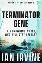 Terminator Gene ebook by Ian Irvine