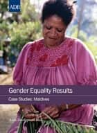 Gender Equality Results Case Studies - Maldives eBook by Asian Development Bank