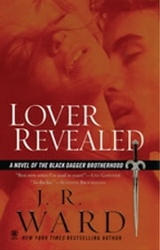 Lover Revealed - A Novel of the Black Dagger Brotherhood ebook by J.R. Ward