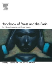 Handbook of Stress and the Brain Part 2: Stress: Integrative and Clinical Aspects ebook by Thomas Steckler,N.H. Kalin,J.M.H.M. Reul