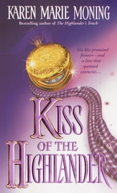 Kiss of the Highlander ebook by Karen Marie Moning