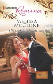 His Larkville Cinderella ebook by Melissa McClone