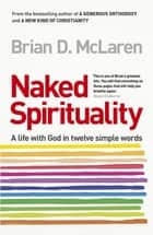 Naked Spirituality eBook by Brian D. Mclaren