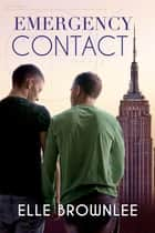 Emergency Contact ebook by Elle Brownlee