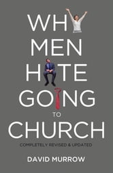 Why Men Hate Going to Church ebook by David Murrow