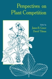 Perspectives on Plant Competition ebook by Grace, James