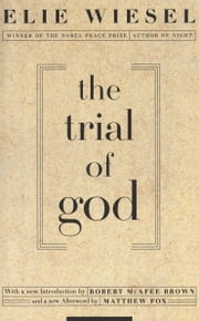 The Trial of God - (as it was held on February 25, 1649, in Shamgorod) ebook by Elie Wiesel