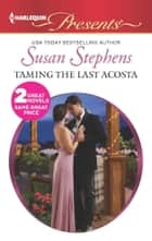 Taming the Last Acosta - An Anthology ebook by Susan Stephens