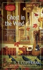 Ghost in the Wind ebook by E.J. Copperman
