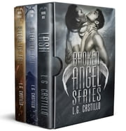 Broken Angel Series Box Set (Books 1 – 3) ebook by L.G. Castillo