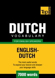 Dutch vocabulary for English speakers - 7000 words ebook by Andrey Taranov
