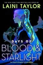 Days of Blood & Starlight ebook by
