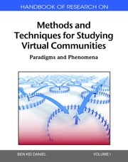 Handbook of Research on Methods and Techniques for Studying Virtual Communities - Paradigms and Phenomena 2 (Vols.) ebook by Ben Kei Daniel