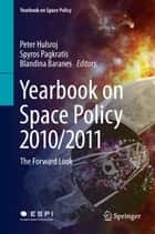 Yearbook on Space Policy 2010/2011 ebook by Peter Hulsroj,Spyros Pagkratis,Blandina Baranes