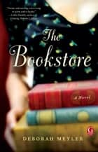 The Bookstore - A Book Club Recommendation! ebook by Deborah Meyler
