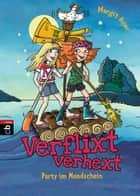 Verflixt verhext - Party im Mondschein - Band 3 ebook by Margit Auer
