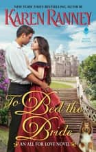 To Bed the Bride - An All for Love Novel ebook by