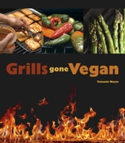 Grills Gone Vegan ebook by Tamasin Noyes