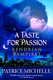 A Taste for Passion (Kendrian Vampires, Book 1)