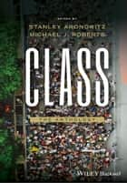 Class - The Anthology ebook by Stanley Aronowitz, Michael J. Roberts