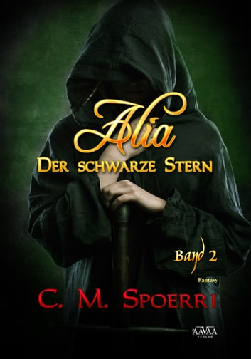 Alia - Der schwarze Stern (Band 2) ebook by C.M. Spoerri