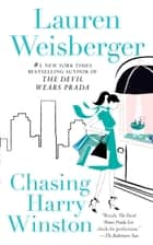 Chasing Harry Winston ebook by Lauren Weisberger