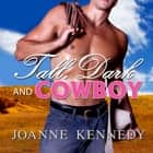 Tall, Dark and Cowboy audiobook by