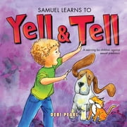 Samuel Learns To Yell & Tell ebook by Michael Pearl