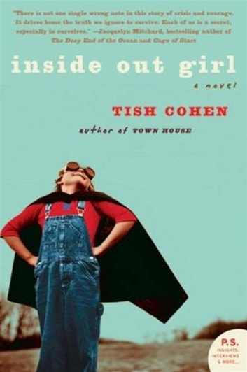 Inside Out Girl - A Novel ebook by Tish Cohen