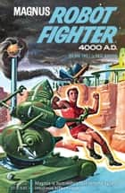 Magnus, Robot Fighter Archives Volume 2 ebook by Russ Manning