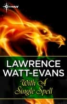 With a Single Spell ebook by Lawrence Watt-Evans
