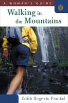 Walking in the Mountains ebook by Edith Rogovin Frankel