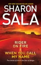 Rider on Fire & When You Call My Name - An Anthology ebook by Sharon Sala
