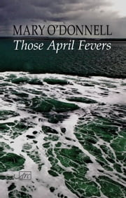 Those April Fevers ebook by Mary O'Donnell