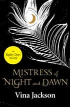 Mistress of Night and Dawn ebook by Vina Jackson