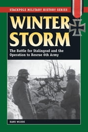 Winter Storm - The Battle for Stalingrad and the Operation to Rescue 6th Army ebook by Hans Wijers