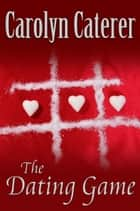 The Dating Game ebook by Carolyn Caterer