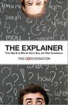 The Explainer - From Deja Vu to Why the Sky Is Blue, and Other Conundrums ebook by CSIRO Publishing